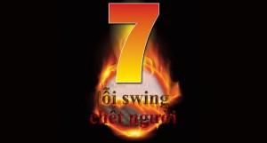 7-loi-swing-chet-nguoi